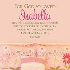 Pick your favorite Bible verses for the walls, customize and personalize with bible wall decal stickers. Imagine the Bible verse, JOHN 316 personalized with your child's name in your choice of colors. $23.95 Find more Christian Wall Art quotations with a beautiful spiritual purpose at worddecor-n-more.com