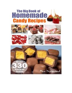 Over 300 Sweet Treats to Make at Home The Big Book of Homemade Candy Recipes is the ultimate candy cookbook. It delivers more than 300 of the best recipes from Chocolate and Fudge to Peanut Butter and Truffles, this eBook is pure candy satisfaction for candy lovers everywhere The diversity of the recipes make this the perfect cookbook for any candy fanatic.   215 pag