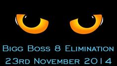 Who gets eliminated from Bigg Boss 8 on 23rd November 2014 Weekend Ka Vaar? http://tv-duniya.blogspot.com/2014/11/who-gets-eliminated-from-bigg-boss-8-on-23rd-november-2014-weekend-ka-vaar.html
