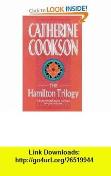 The Hamilton Trilogy (9780552147033) Catherine Cookson , ISBN-10: 0552147036  , ISBN-13: 978-0552147033 ,  , tutorials , pdf , ebook , torrent , downloads , rapidshare , filesonic , hotfile , megaupload , fileserve