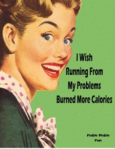 I wish running from my problems burned more calories funny kitchen towel Funny Quotes, Funny Memes, Hilarious, Jokes, Retro Humor, Vintage Humor, Retro Funny, Funny Vintage, Vintage Ads