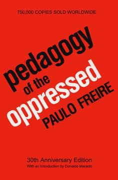 Pedagogy of the Oppressed (Portuguese: Pedagogia do Oprimido), written by educator Paulo Freire Good Books, Books To Read, My Books, Summer Reading Lists, Social Entrepreneurship, Social Work, Social Change, Social Issues, Oppression