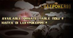 Private table untuk main judi kartu online seperti poker online terpercaya di luxypoker99 dengan minimal deposit 10rb saja sudah mencoba judi kartu online.