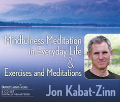 Mindfulness Meditation in Everyday Life & Exercises and Meditations