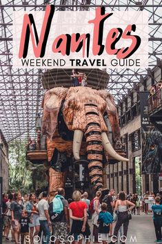 How to spend a weekend in Nantes West France: the perfect two day itinerary for an interesting and fun weekend in an underrated French city in Europe