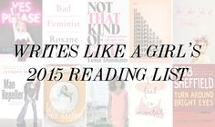 looking for books to read in 2015? love reading books by women? check out the writes like a girl 2015 reading list!