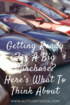 If you are purchasing something big soon, you must have a plan in place. Keep reading if you would like to find out more about getting ready for a big purchase.