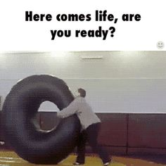 Here comes life, are you ready? / iFunny :)