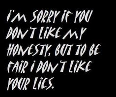 How I wish that people could see all the lies someone has ever told... like a billboard with all their lies posted