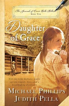 Daughter of Grace (Journals of Corrie Belle Hollister) by Michael Phillips