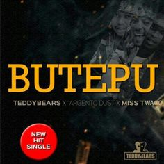 Teddy Bears feat. Agernto Dust & Miss Twagg - Butepu (Afro House) 2017 | Download ~ Alpha Zgoory | Só9dades