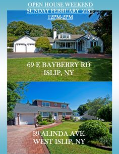 GET OUT OF YOUR WINTER BLUES AND COME SEE THESE PRICE IMPROVED MINT HOMES SUNDAY FEBRUARY 21ST.  -SPRAWLING 4000 SQ FT RANCH BY THE WATER, FOR THOSE WHO LOVE THE BEACH LIFE. 69 E BAYBERRY RD ISLIP   http://www.obeo.com/1055145  -GORGEOUS CAPE W/ MANICURED PROPERTY & A PATIO & DECK FOR THOSE WHO LOVE TO ENTERTAIN. 39 ALINDA AVE.  WEST ISLIP    http://www.obeo.com/1052672