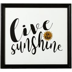 Midwest-CBK 'Live in the Sunshine' Framed Wall Sign ($20) ❤ liked on Polyvore featuring home, home decor, wall art, framed quotes wall art, wall signs, wall mounted signs, midwest of cannon falls and mounted wall art