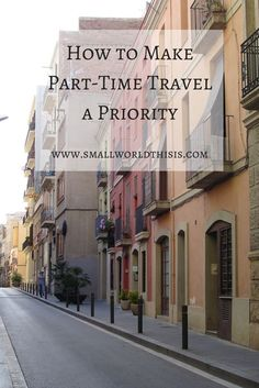 How to make time for travel when you have a full-time job.
