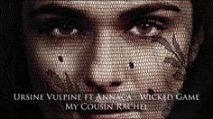 Ursine Vulpine ft. Annaca - Wicked Game (My Cousin Rachel - Soundtrack) ...