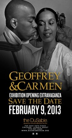 Geoffrey & Carmen  at the Dusable Museum, CHICAGO