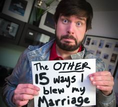 Part 2-15 other ways I blew my marriage.