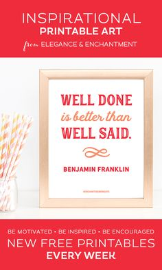 Printable Inspirational Quote Well Done Is Better Than Well Said Benjamin Franklin Enchanting Mondays