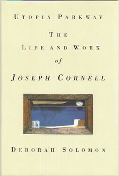 The 59 best book recommendations images on pinterest books to read utopia parkway the life and work of joseph cornell deborah solomon new york fandeluxe Choice Image