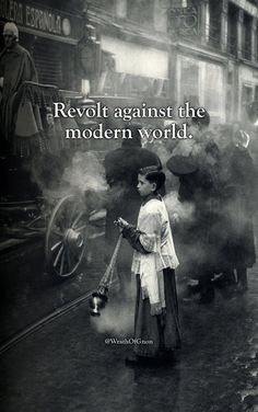 Revolt against the modern world.