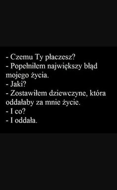 Topisz swe kłopoty w alkoholu? Daily Quotes, True Quotes, Sad Texts, Just Friends, More Than Words, Man Humor, Writing Prompts, Peace And Love, Quotations