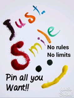 """""""Just Smile - No rules, No limits. Pin all you want!!"""" I share!! Pin all you want! No rules, no limits.. Enjoy!!"""