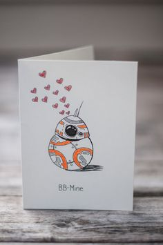 BB Mine by ArmyWifeArtist on Etsy https://www.etsy.com/listing/264018509/star-wars-valentines-day-card-bb-mine