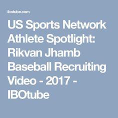 US Sports Network Athlete Spotlight: Rikvan Jhamb Baseball Recruiting Video - 2017 - IBOtube