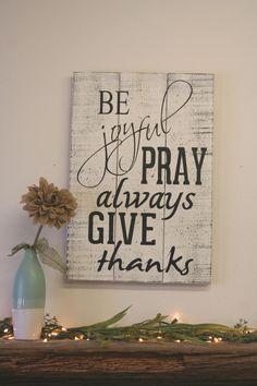 Be Joyful Pray Always Give Thanks Pallet Sign