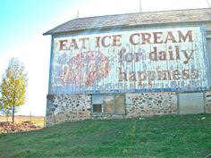 Growing up prairie farms had the best ice cream. This sign on the barn made me think of ice cream on my grandparents back porch. Country Barns, Country Life, Country Living, Barn Living, Country Roads, Ice Cream Barn, Sheboygan Wisconsin, Sheboygan County, Barn Art