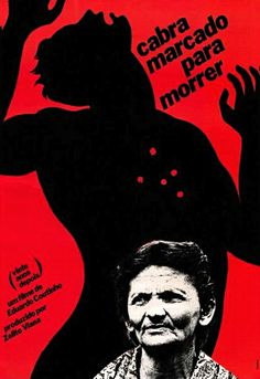 Cabra Marcado Para Morrer (1985), de Eduardo Coutinho