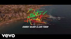 Charly Black, Luis Fonsi - Party Animal - YouTube