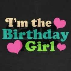happy birthday to meeee  6th aug