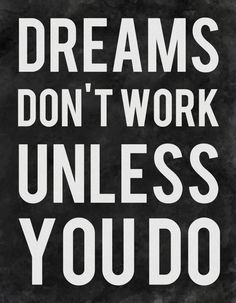Dreams Don't Work Unless You Do Art Print by Kimsey Price | Society6