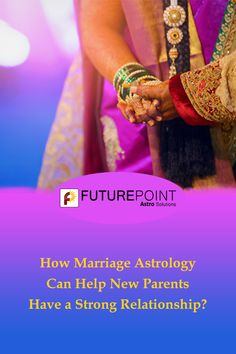 How Marriage Astrology Can Help New Parents Have a Strong Relationship? Marriage Astrology, Love Problems, Strong Relationship, Married Life, New Parents, Families, Religion, Knowledge, India