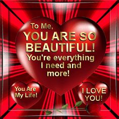 Send this ecard to your love. Let her know she is beautiful! Permalink : http://www.123greetings.com/love/i_love_you/general/to_me_youre_beautiful.html