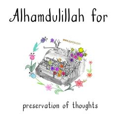 43. Alhamdulillah for preservation of thoughts. #AlhamdulillahForSeries