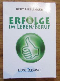 Erfolge im Leben und im Beruf * Bert Hellinger 2014