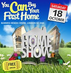 You can buy your first home! Visit the First Time Buyer Homeshow on the 18th Ocotber in Islington, London.