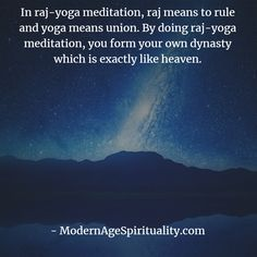 In raj-yoga meditation raj means to rule and yoga means union. By doing raj-yoga meditation, you form your own dynasty which is exactly like heaven. Brahma Kumaris Meditation, Kingdom Of Heaven, Yoga Meditation, How To Do Yoga, Spirituality, Life, Spiritual