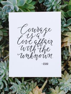 """Courage is a love a"