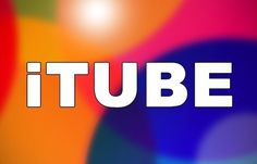 iTube Apk For Android And Ipa For IOS