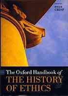 The Oxford handbook of the history of ethics by Roger Crisp (2013)
