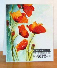 love he colors on the edge. Watercolor Poppies, Watercolor Cards, Z Cards, Poppy Cards, Art Carte, Penny Black Cards, Alcohol Ink Painting, Flower Cards, Greeting Cards Handmade