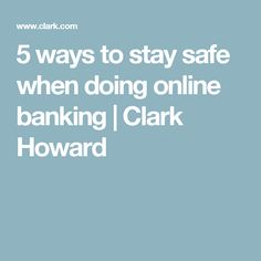 5 ways to stay safe when doing online banking | Clark Howard
