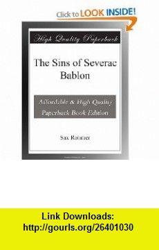 The Sins of Severac Bablon Sax Rohmer ,   ,  , ASIN: B003VS0XN2 , tutorials , pdf , ebook , torrent , downloads , rapidshare , filesonic , hotfile , megaupload , fileserve