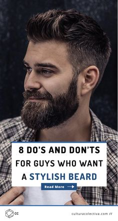 8 Do's and Don'ts For Guys Who Want A Stylish Beard