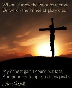 When I survey the wondrous cross