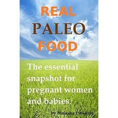 Real Paleo Food   The essential snapshot for pregnant women and babies: The essential snapshot for pregnant women and babies  #Grapefruit #Diet