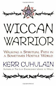 Wiccan Warrior: Walking a Spiritual Path in a Sometimes Hostile World by Kerr Cuhulain. $13.67. Publisher: Llewellyn Publications (March 8, 2000). Author: Kerr Cuhulain. 192 pages